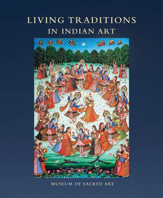 Living Traditions in Indian Art: Museum of Sacred Art