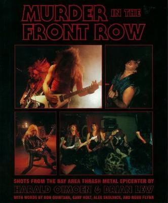 Murder In The Front Row: Bay Area Bangers and the Birth of Thrash Metal