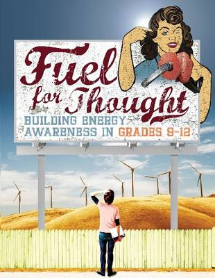 Fuel For Thought: Building Energy Awareness in Grades 9-12