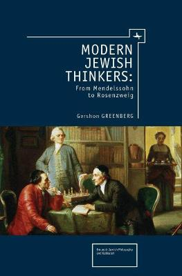 Modern Jewish Thinkers: From Mendelssohn to Rosenzweig