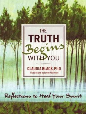 Truth Begins with You: Reflections to Heal Your Spirit