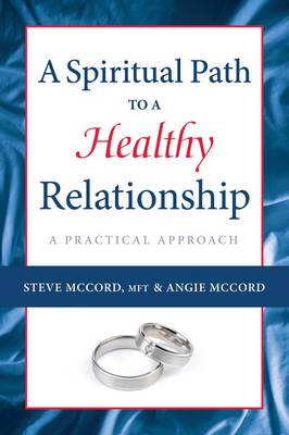 Spiritual Path to a Healthy Relationship: A Practical Approach