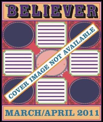 The Believer, Issue 79: March/April 2011 Film Issue