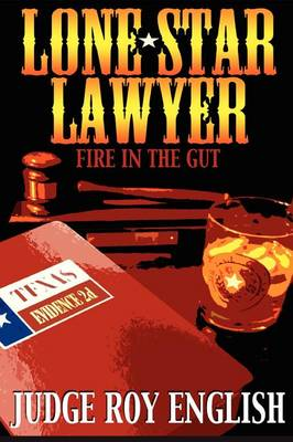 Lone Star Lawyer: Fire in the Gut