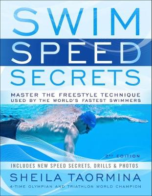 Swim Speed Secrets: Master the Freestyle Technique Used by the World's Fastest Swimmers