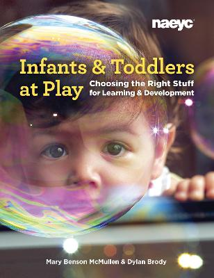 Infants and Toddlers at Play: Choosing the Right Stuff for Learning and Development