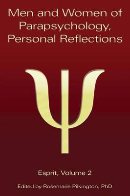 Men and Women of Parapsychology, Personal Reflections, Esprit Volume 2