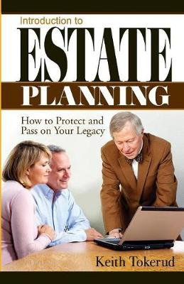 Introduction to Estate Planning: How to Protect and Pass on Your Legacy