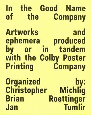 In The Good Name Of The Company: Artworkds and ephemera produced by or in tandem with the Colby Poster Printing Company