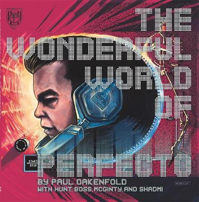 The Wonderful World of Perfecto: With Paul Oakenfold and Friends