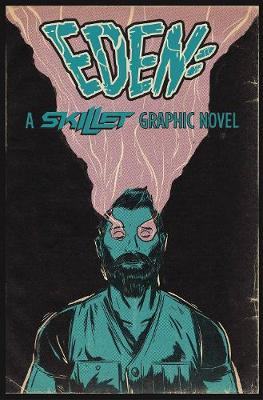 Eden:A Skillet Graphic Novel - Skillet