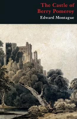 The Castle of Berry Pomeroy (Gothic Classics)