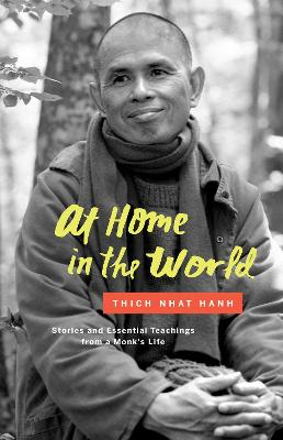 At Home in the World: Stories and Essential Teachings from a Monk's Life