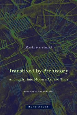 Transfixed by Prehistory - An Inquiry into Modern Art and Time