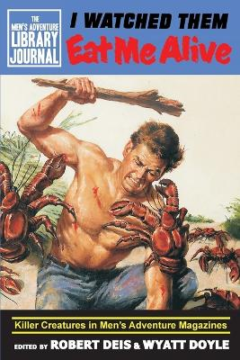 I Watched Them Eat Me Alive: Killer Creatures in Men's Adventure Magazines