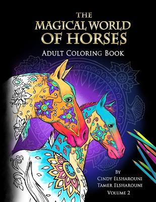 The Magical World of Horses: Adult Coloring Book Volume 2