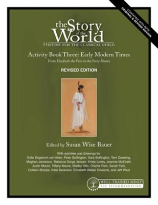 Story of the World, Vol. 3 Activity Book: History for the Classical Child: Early Modern Times (Revised Edition)