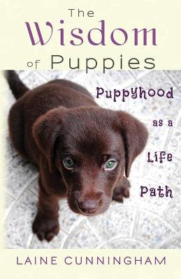 The Wisdom of Puppies: Puppyhood as a Life Path