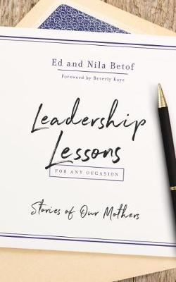 Leadership Lessons for Any Occasion: Stories of Our Mothers