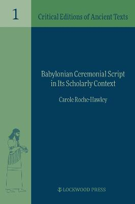 Babylonian Ceremonial Script in its Scholarly Context