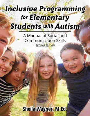 Inclusive Progamming for Elementrary Students with Autism: A manual for teachers and parents