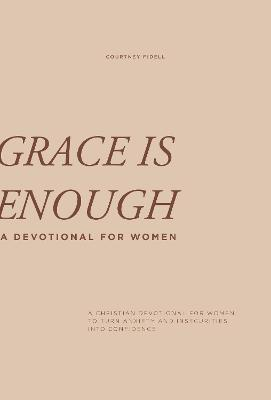 Grace is Enough: A Christian Devotional for Women to Turn Anxiety and Insecurities into Confidence