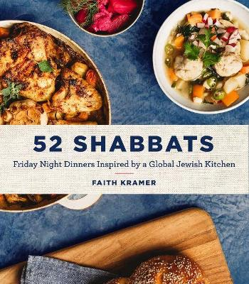 52 Shabbats: Friday Night Dinners from the Global Jewish Kitchen