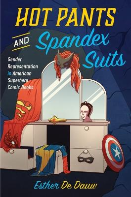 Hot Pants and Spandex Suits: Gender and Race in American Superhero Comics