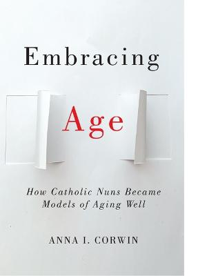 Embracing Age: How Catholic Nuns Became Models of Aging Well