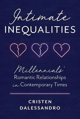 Intimate Inequalities: Millennials' Romantic Relationships in Contemporary Times