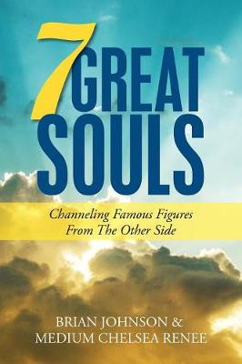 7 Great Souls: Channeling Famous Figures from the Other Side