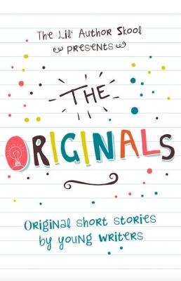 The Originals: Original Short Stories by Young Authors