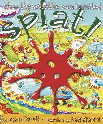 Splat!: How the smoothie was invented