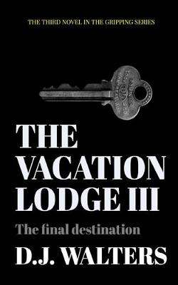 The Vacation Lodge III: The final destination