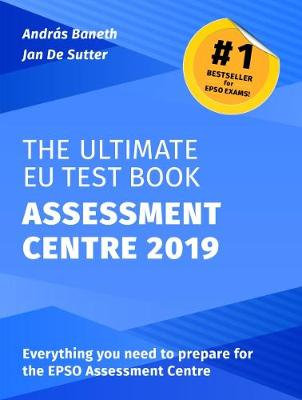 The Ultimate EU Test Book Assessment Centre 2019: 2019