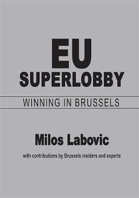 EU Superlobby: Winning in Brussels