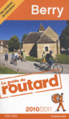 Guide Du Routard France: Guide Du Routard Berry