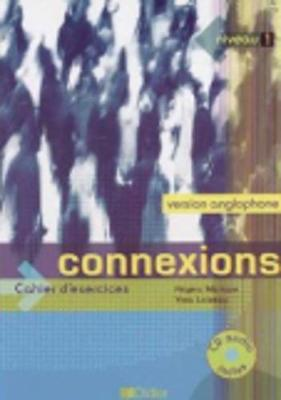 Connexions: Cahier d'exercices anglophone + CD-audio 1