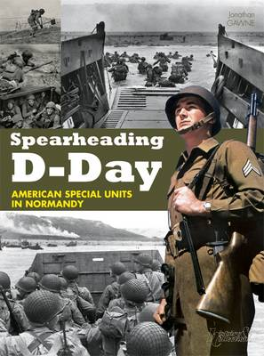 Spearheading D-Day: American Special Units in Normandy