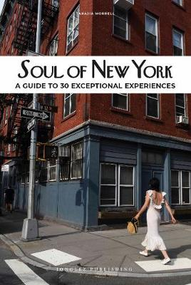Soul of New York: A Guide to 30 Exceptional Experiences