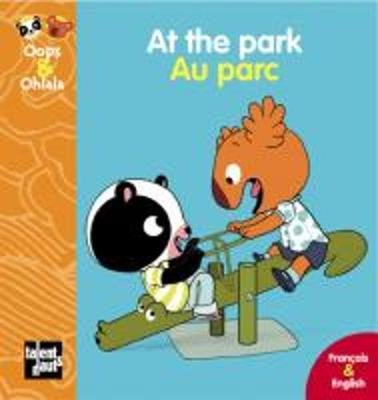 Oops & Ohlala: At the Park/Au Parc