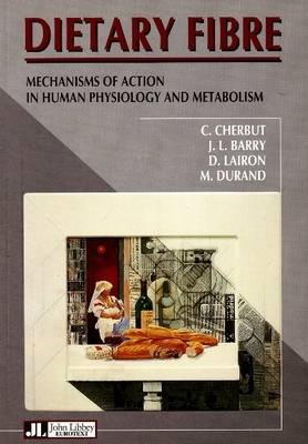 Dietary Fibre: Mechanisms of Action in Human Physiology and Metabolism