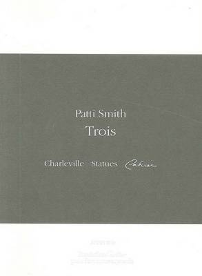 Patti Smith: Trois Charleville, Photographies,Cahier