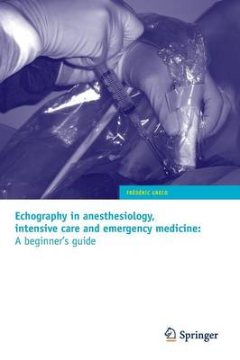 Echography in anesthesiology, intensive care and emergency medicine: A beginner's guide