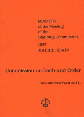 Commission on Faith and Order: Minutes of the Meeting of the Standing Commission, 1987, Madrid, Spain