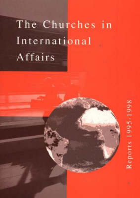 Churches in International Affairs: Reports 1995-1998