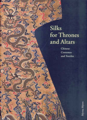 Silk for Thrones and Altars: Chinese Costumes and Textiles from the Liao Through the Qing Dynasty