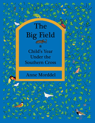 The Big Field : A Child's Year Under the Southern Cross