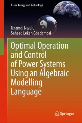 Optimal Operation and Control of Power Systems Using an Algebraic Modelling Language