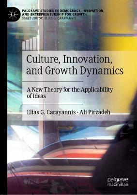 Culture, Innovation, and Growth Dynamics: A New Theory for the Applicability of Ideas